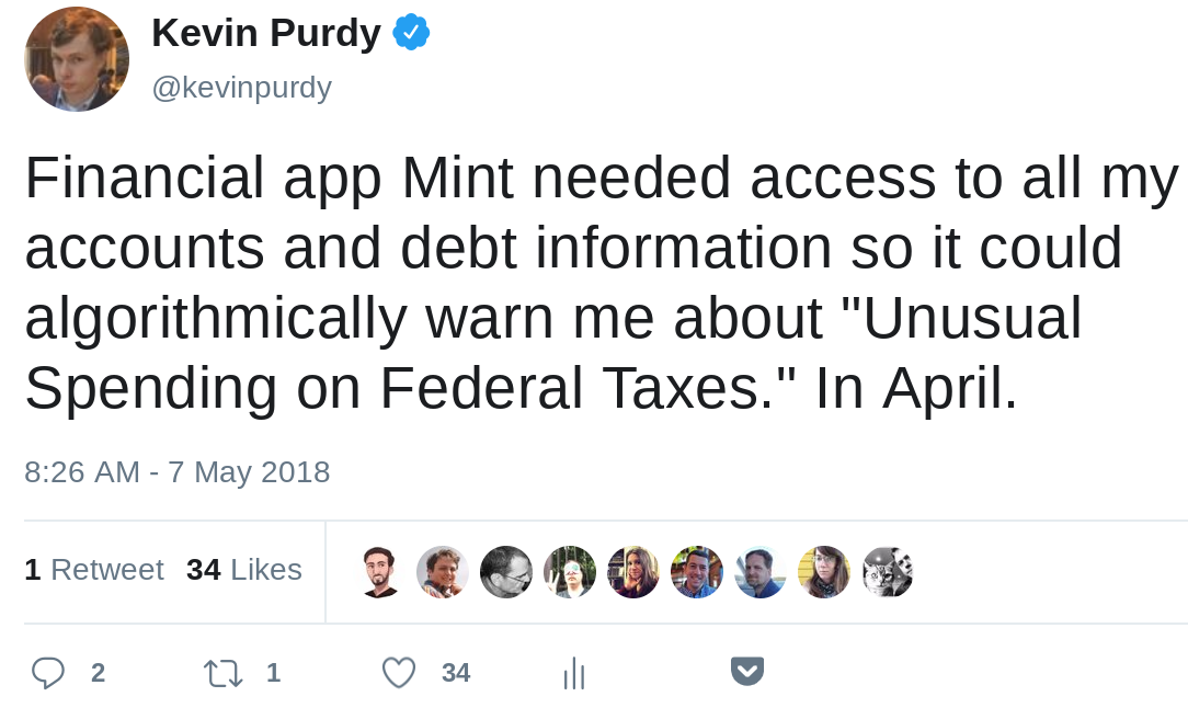 "Financial app Mint needed access to all my accounts and debt information so it could algorithmically warn me about ""Unusual Spending on Federal Taxes."" In April."